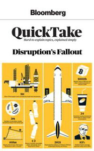 Bloomberg QuickTake: Disruption's Fallout【電子書籍】[ Bloomberg News ]