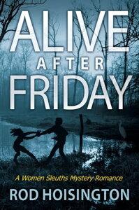 Alive After Friday (Sandy Reid Mystery Series #5)【電子書籍】[ Rod Hoisington ]