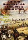 楽天Kobo電子書籍ストアで買える「Battle Of Hampton Roads: A Revolution In Military Affairs【電子書籍】[ Major Alan J. Deogracias II ]」の画像です。価格は118円になります。