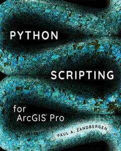 Python Scripting for ArcGIS Pro【電子書籍】[ Paul A. Zandbergen ]
