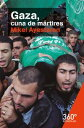 Gaza, cuna de m?rtires【電子書籍】[ Mikel Ayestaran Ayerra ]