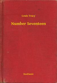 Number Seventeen【電子書籍】[ Louis Tracy ]
