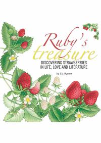 Ruby's Treasurediscovering strawberries in life, love and literature【電子書籍】[ Liz Agnew ]
