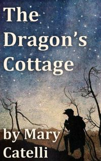 The Dragon's Cottage【電子書籍】[ Mary Catelli ]