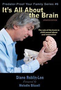 洋書, FAMILY LIFE & COMICS Its All About the BrainThe role of the brain in child sexual abuse and restoration Diane E. Roblin-Lee