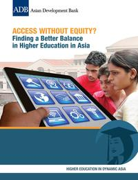 Access Without Equity?Finding a Better Balance in Higher Education in Asia【電子書籍】[ Asian Development Bank ]