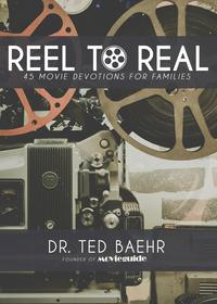 Reel to Real45 Movie Devotions for Families【電子書籍】[ Ted Baehr ]