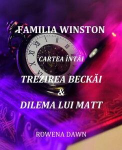 Familia Winston Cartea ?nt?i Trezirea Beck?i & Dilema Lui Matt【電子書籍】[ Rowena Dawn ]