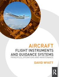 Aircraft Flight Instruments and Guidance SystemsPrinciples, Operations and Maintenance【電子書籍】[ David Wyatt ]