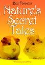 Nature's Secret Tales【電子書籍】[ Bee Frances ]