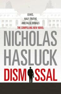 Dismissal【電子書籍】[ Nicholas Hasluck ]