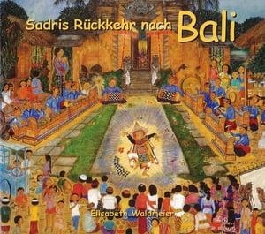 Sadri Returns to BaliGerman Language Edition【電子書籍】[ Elisabeth Waldmeier ]