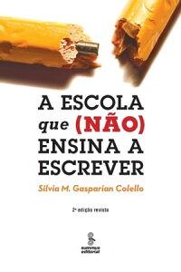 A escola que (n?o) ensina a escrever【電子書籍】[ Silvia M. Gasparian Colello ]