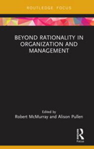 Beyond Rationality in Organization and Management【電子書籍】