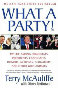 What A Party!My Life Among Democrats: Presidents, Candidates, Donors, Activists, Alligators and Other Wild Animals【電子書籍】[ Terry McAuliffe ]
