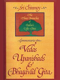 Commentaries on the Vedas, the Upanishads and the Bhagavad Gita【電子書籍】[ Sri Chinmoy ]