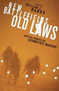 New Battlefields/Old LawsCritical Debates on Asymmetric Warfare【電子書籍】
