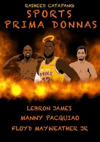 Sports Prima DonnasLebron James, Manny Pacquiao & Floyd Mayweather Jr【電子書籍】[ Rasheed Catapang ]