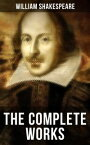 The Complete Works of William ShakespeareHamlet, Romeo and Juliet, Macbeth, Othello, The Tempest, King Lear, The Merchant of Venice, A Midsummer Night's Dream, Richard III, Antony and Cleopatra, Julius Caesar, The Comedy of Errors…【電子書籍】