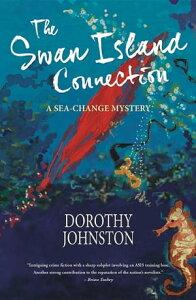 The Swan Island Connection【電子書籍】[ Dorothy Johnston ]