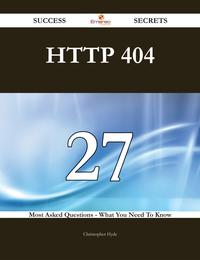 HTTP 404 27 Success Secrets - 27 Most Asked Questions On HTTP 404 - What You Need To Know【電子書籍】[ Christopher Hyde ]