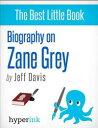 Zane Grey (Novelist, Writer of Riders of the Purple Sage)【電子書籍】[ Jeff Davis ]