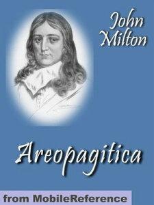 Areopagitica (Mobi Classics)【電子書籍】[ John Milton ]