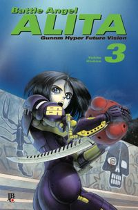 洋書, FAMILY LIFE & COMICS Battle Angel Alita - Gunnm Hyper Future Vision vol. 03 Yukito Kishiro