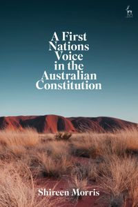 A First Nations Voice in the Australian Constitution【電子書籍】[ Shireen Morris ]
