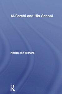 Al-Farabi and His School【電子書籍】[ Ian Richard Netton ]