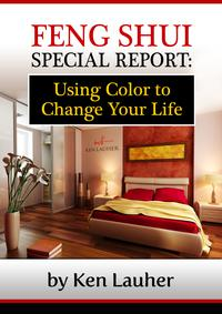 Feng Shui Colors: Using Color To Change Your Life【電子書籍】[ Ken Lauher ]