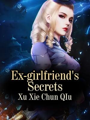 Ex-girlfriend's SecretsVolume 1【電子書籍】[ Xu Xiechunqiu ]