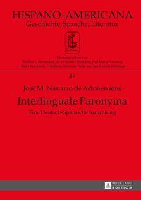 Interlinguale ParonymaEine Deutsch-Spanische Sammlung【電子書籍】[ Jos? M. Navarro de Adriaensens ]