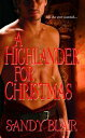 A Highlander For Christmas【電子書籍】[ Sandy Blair ]