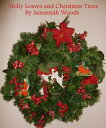 Holly Leaves and Christmas Trees【電子書籍】[ Susannah Woods ]