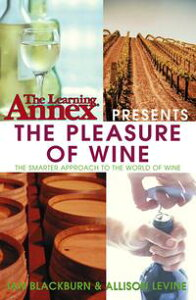 The Learning Annex Presents The Pleasure of Wine【電子書籍】[ The Learning Annex ]