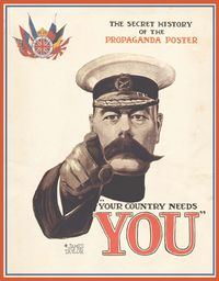 Your Country Needs YouThe Secret History of the Propaganda Poster【電子書籍】[ James Taylor ]