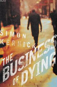 The Business of DyingA Novel【電子書籍】[ Simon Kernick ]