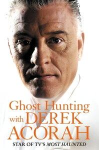 Ghost Hunting with Derek Acorah【電子書籍】[ Derek Acorah ]