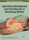 Agricultural Development and Food Security in Developing Nations【電子書籍】