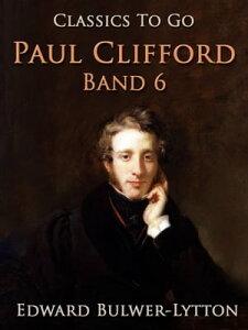 Paul Clifford Band 6【電子書籍】[ Edward Bulwer-Lytton ]