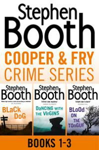 Cooper and Fry Crime Fiction Series Books 1-3: Black Dog, Dancing With the Virgins, Blood on the Tongue【電子書籍】[ Stephen Booth ]