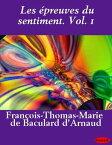 Les epreuves du sentiment. Vol. 1【電子書籍】[ Baculard d' Arnaud ]
