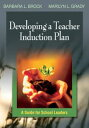 Developing a Teacher Induction PlanA Guide for School Leaders【電子書籍】[ Dr. Marilyn L. Grady ]