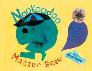 Nookoodoo Master Bean【電子書籍】[ Michael Punzak ]