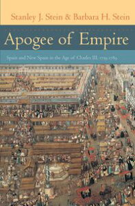 Apogee of EmpireSpain and New Spain in the Age of Charles III, 1759?1789【電子書籍】[ Stanley J. Stein ]