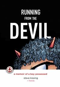 Running from the Devil: A memoir of a boy possessed【電子書籍】[ Steve Kissing, Charles Santino ]
