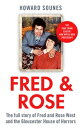 Fred & Rose The Full Story of Fred and Rose West and the Gloucester House of Horrors【電子書籍】[ Howard Sounes ]