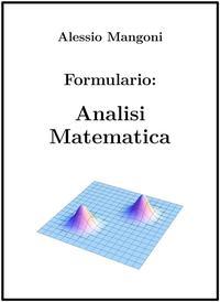 Formulario di Analisi Matematica【電子書籍】[ Alessio Mangoni ]