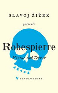 Virtue and Terror【電子書籍】[ Maximilien Robespierre ]